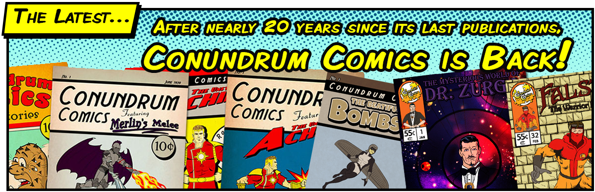 After 20 years, Conundrum Comics is Back!